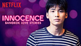 Is Bangkok Love Stories: Innocence: Season 1 (2018) on Netflix USA
